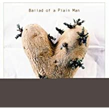 Ballad of a Plain Man
