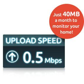 HomeMonitor recommends a minimum internet upload speed of just 512kbps / 0.5MB per second per camera