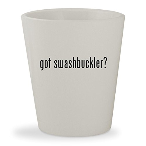 got swashbuckler? - White Ceramic 1.5oz Shot Glass
