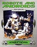 Robots and Androids (World of Science Fiction)
