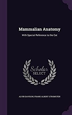 Mammalian Anatomy: With Special Reference to the Cat