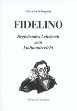 Fidelino. Lehrbuch für den Violinenunterricht