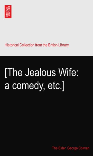 [The Jealous Wife: a comedy, etc.]