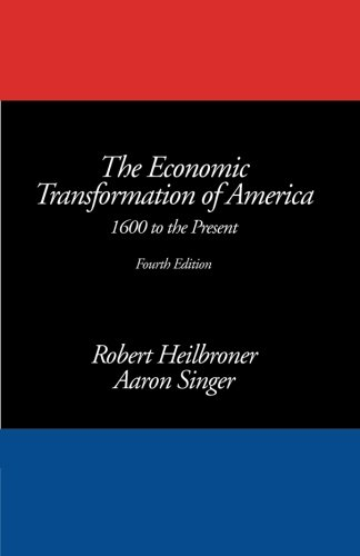Singers Presents - The Economic Transformation of America: 1600 to the Present, 4th Edition