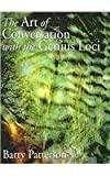 Art Of Conversation With The Genius Loci by Barry Patterson (2007-04-30)