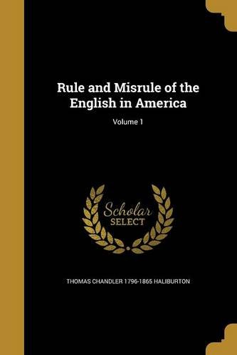 Read Online Rule and Misrule of the English in America; Volume 1 PDF