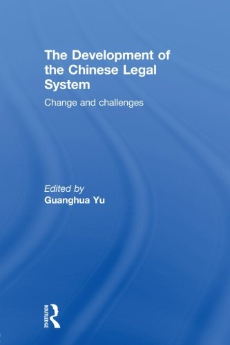 Legal Chinese System (The Development of the Chinese Legal System: Change and Challenges)