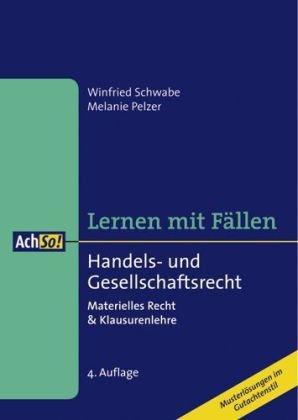 Lernen mit Fällen - Handels- und Gesellschaftsrecht: Materielles Recht & Klausurenlehre