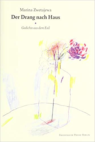 Der Drang Nach Haus Gedichte Aus Dem Exil Marina Zwetajewa