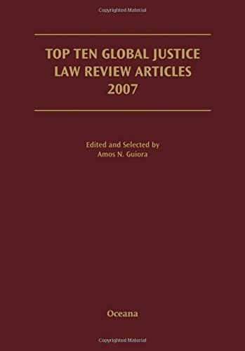 Top Ten Global Justice Law Review Articles 2007 (Terrorism: Documents of International and Local Control, Second (2007 International Series)