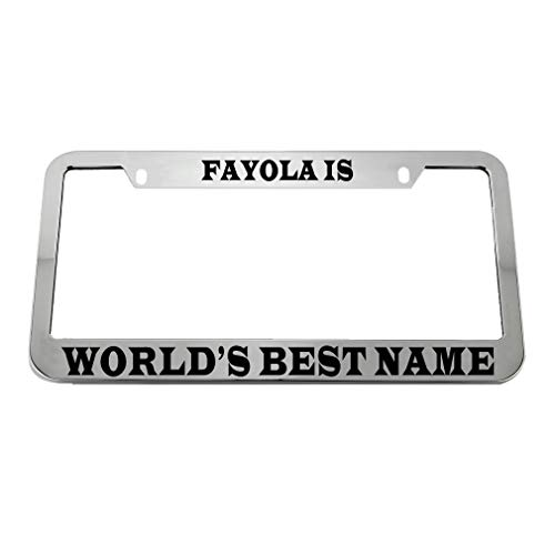 Speedy Pros Fayola is World's Best Name Zinc Metal License Plate Frame Car Auto Tag Holder - Chrome 2 Holes