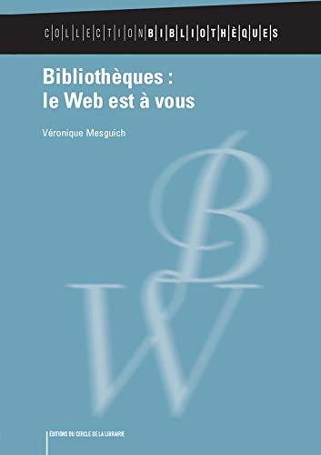 Bibliothèques: le web est à vous por Véronique Mesguich