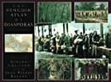 The Peguin Atlas of Diasporas, Gerard Chaliand and Jean-Pierre Rageau, 0670854395