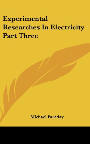 Download Experimental Researches In Electricity Part Three