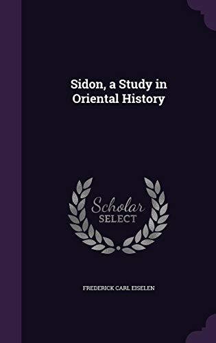 Sidon, a Study in Oriental History