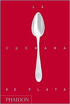La Cuchara de Plata (Silver Spoon, New Edition) (Spanish Edition)