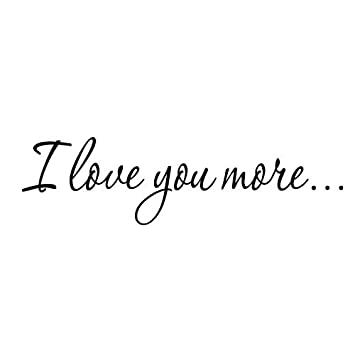 VWAQ I Love You More Decal Wall Quote Love Wall Art Decor Stickers Sayings  for Bedroom