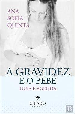 Guia e Agenda - a Gravidez e o Bebé (Portuguese Edition ...