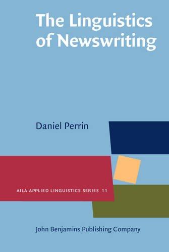 The Linguistics of Newswriting (AILA Applied Linguistics Series)