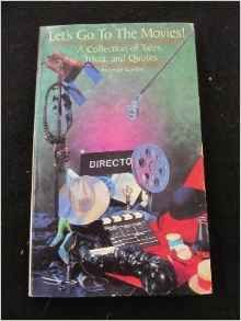 Mass Market Paperback Let's Go to the Movies! (A collection of Tales, Trivia, and Quotes) Book