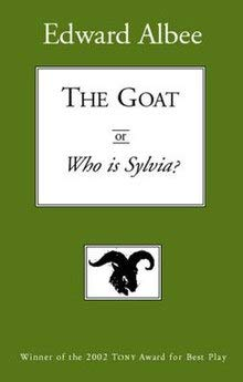 Edward Albee's The Goat, or, Who Is Sylvia?