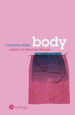 Body. Leben im falschen Körper
