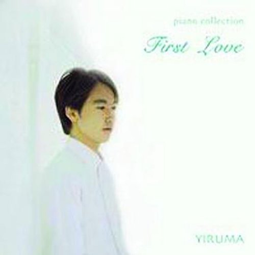 First Love (Yiruma Piano Collection) (Yiruma Very Best Of)