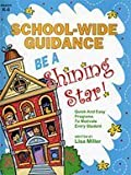 School-wide Guidance : Be A Shining Star, Miller, Lisa, 1575431505