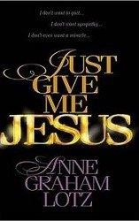 Anne Graham Lotz, Just Give Me Jesus
