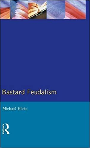 Bastard Feudalism (The Medieval World)