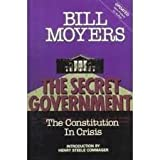 The Secret Government : The Constitution in Crisis, Moyers, Bill, 0932020844