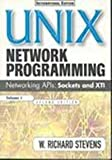 Unix Network Programming. Networking Apis: Sockets and XTI Volume 1 2nd Edition