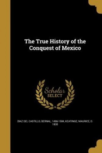 Download The True History of the Conquest of Mexico PDF