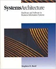 Systems Architecture: Hardware and Software in Business Information Systems