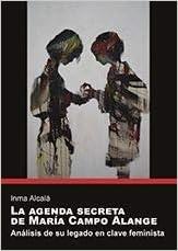 Agenda secreta de María Campo Alange, La (Sendes ...