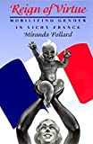 Reign of Virtue : Mobilizing Gender in Vichy France, Pollard, Miranda, 0226673499