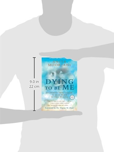 Dying To Be Me: My Journey from Cancer, to Near Death, to True ...