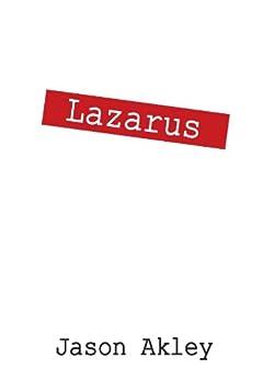 Lazarus by [Akley, Jason]