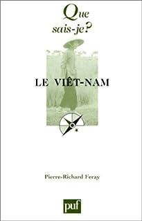 Le Viêt-Nam : des origines lointaines à nos jours
