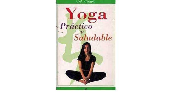 Yoga: Practico Y Saludable (Todo TerapiaSeries) (Spanish ...