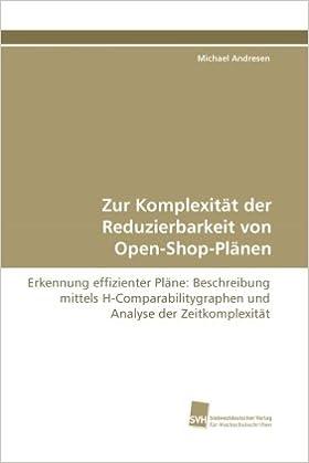 Zur Komplexität der Reduzierbarkeit von Open-Shop-Plänen: Erkennung effizienter Pläne: Beschreibung mittels H-Comparabilitygraphen und Analyse der Zeitkomplexität