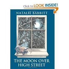 The Moon Over High Street by Natalie Babbit (2012-11-05)