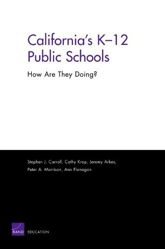 California's K-12 Public Schools: How Are They Doing? by Carroll, Stephen J., Krop, Cathy, Arkes, Jeremy, Morrison, P (2005) Paperback