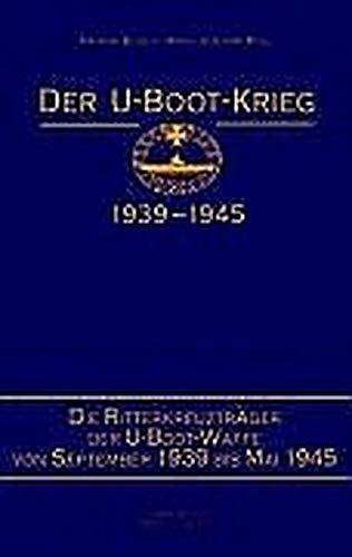 Der U-Boot-Krieg 1939-1945, 5 Bde., Bd.5, Die Ritterkreuzträger der U-Boot-Waffe von 1939 bis Mai 1945 Gebundenes Buch – 2003 Rainer Busch Hans-Joachim Röll Mittler & Sohn 3813205150