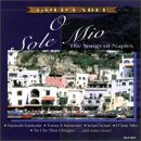 O Sole Mio: Songs of Naples