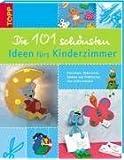 Die 101 schönsten Ideen fürs Kinderzimmer: Kinderzimmer einrichten, dekorieren und spielen. Praktisches zum Selbermachen