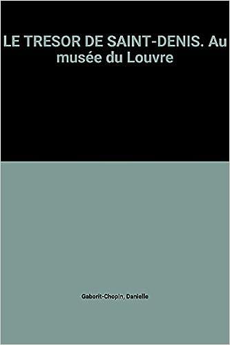 Lire en ligne LE TRESOR DE SAINT-DENIS. Au musée du Louvre pdf, epub