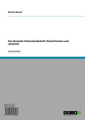 Die Deutsche Küstenlandschaft: Küstenformen und -prozesse (German Edition)