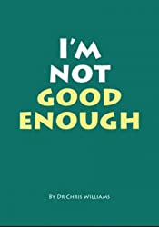 I'm not good enough: How to overcome low confidence (Little CBT eBooks)