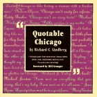 Quotable Chicago, Richard Lindberg, Richard C. Linberg, 0829409270